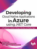 Developing Cloud Native Applications in Azure using  NET Core