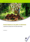 Social impacts of oil palm in Indonesia