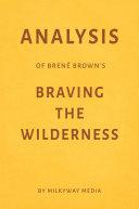 Analysis of Brené Brown's Braving the Wilderness by Milkyway Media