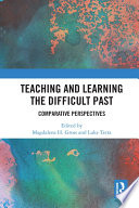 Teaching and Learning the Difficult Past