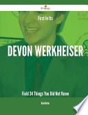 First in Its Devon Werkheiser Field - 34 Things You Did Not Know