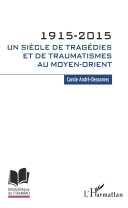 Pdf 1915-2015. Un siècle de tragédies et de traumatismes au Moyen-Orient Telecharger