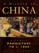 A History of China  Prehistory to c  1800