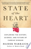 """""""State of the Heart: Exploring the History, Science, and Future of Cardiac Disease"""" by Haider Warraich"""