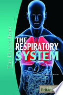 """The Respiratory System"" by Kara Rogers Senior Editor, Biomedical Sciences"