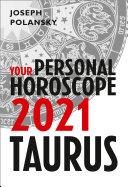 Taurus 2021  Your Personal Horoscope
