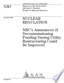Nuclear regulation NRC s assurances of decommissioning funding during utility restructuring could be improved