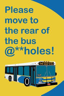 Please Move to The Rear of The Bus    holes