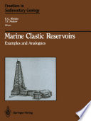 Marine Clastic Reservoirs  : Examples and Analogues