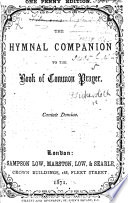 The Hymnal Companion to the Book of Common Prayer  Annotated edition  with introduction and notes  Edited by E  H  Bickersteth
