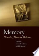 """Memory: Histories, Theories, Debates"" by Susannah Radstone, Bill Schwarz"