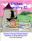 Kitchen Chemistry II Science Stories & Experiments - 'Cauldron of Everlasting Life'