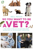 So You Want to Be a Vet