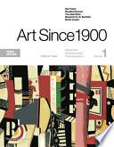 ART SINCE 1900: MODERNISM, ANTIMODERNISM, POSTMODERNISM --  , Band 1;Bände 1900-1944