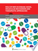 Role of Nrf2 in Disease: Novel Molecular Mechanisms and Therapeutic Approaches