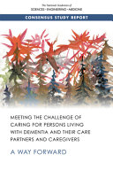 Meeting the Challenge of Caring for Persons Living with Dementia and Their Care Partners and Caregivers