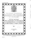 Tenth Report with Inventory of Monuments and Constructions in the Counties of Midlothian and West Lothian