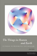 Pdf The Things in Heaven and Earth:An Essay in Pragmatic Naturalism