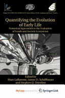 Quantifying the Evolution of Early Life