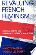 Revaluing French Feminism