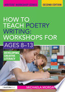 How to Teach Poetry Writing  Workshops for Ages 8 13