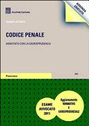 Codice penale. Annotato con la giurisprudenza. Esame Avvocato 2011. Aggiornamento normativo e giurisprudenziale.