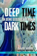 Deep Time  Dark Times