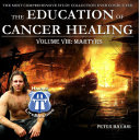 Education of Cancer Healing Vol. VIII - Martyrs