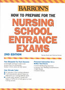 How to Prepare for the Nursing School Entrance Exams Book