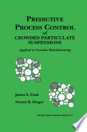 Predictive Process Control of Crowded Particulate Suspensions