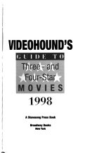 VideoHound's Guide to Three- and Four-star Movies