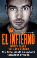 Pdf El Infierno: Drugs, Gangs, Riots and Murder
