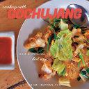 Cooking with Gochujang  Asia s Original Hot Sauce