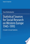 Statistical Sources For Social Research On Western Europe 1945 1995