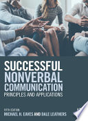 """Successful Nonverbal Communication: Principles and Applications"" by Michael Eaves, Dale G. Leathers"