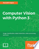 Computer Vision with Python 3