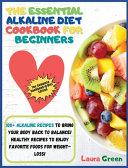 THE ESSENTIAL ALKALINE DIET COOKBOOK FOR BEGINNERS Book