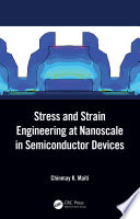 Stress and Strain Engineering at Nanoscale in Semiconductor Devices