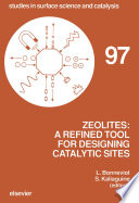 Zeolites  A Refined Tool for Designing Catalytic Sites Book