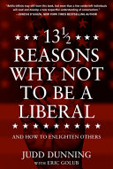 13 Reasons Why NOT to Be a Liberal