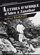 Lettres d'Afrique : d'Aden à Zanzibar ebook