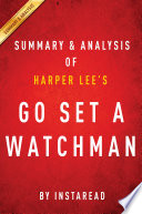 Go Set a Watchman by Harper Lee   Summary   Analysis Book