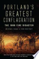 Portland's Greatest Conflagration