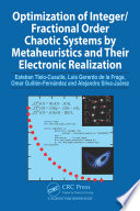 Optimization of Integer Fractional Order Chaotic Systems by Metaheuristics and their Electronic Realization