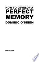 """""""How to develop a perfect memory"""" by Dominic O'Brien"""