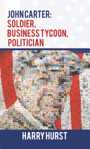 John Carter: Soldier, Business Tycoon, Politician