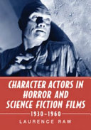 Character Actors in Horror and Science Fiction Films  1930  1960