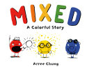 Mixed: A Colorful Story [Pdf/ePub] eBook