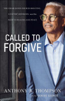 link to Called to forgive : the Charleston church shooting, a victim's husband, and the path to healing and peace in the TCC library catalog