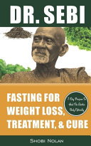 Dr  Sebi Fasting for Weight Loss  Treatment    Cure